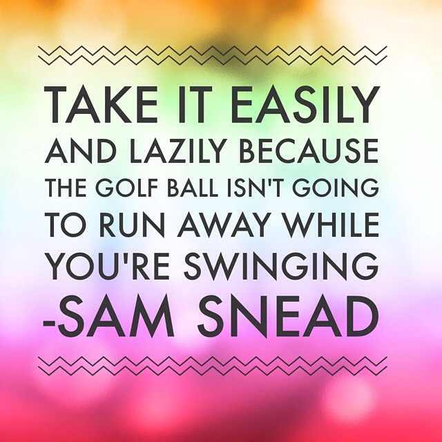 Nice quote by Slamming Sammy Snead. #golf #golfquote #samsnead