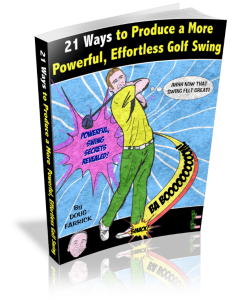 3D book cover sm 236x300 21 Ways to Produce a More Powerful, Effortless Golf Swing